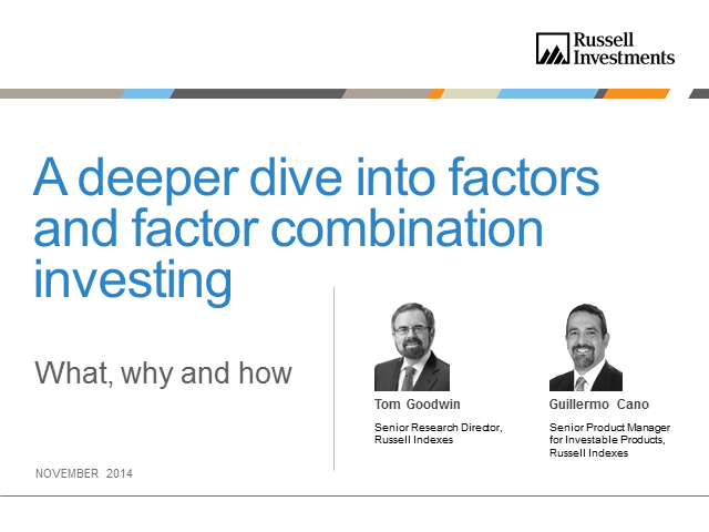 A deeper dive into factors and factor combination investing: what, why and how?