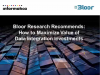 Bloor Research Recommends: How to Maximize Value of Data Integration Investments