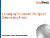 Leveraging Cybercrime Intelligence Data to Stop Fraud