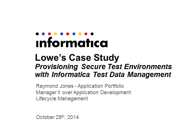 Lowe's Case Study – Provisioning Secure Test Environments with Informatica TDM