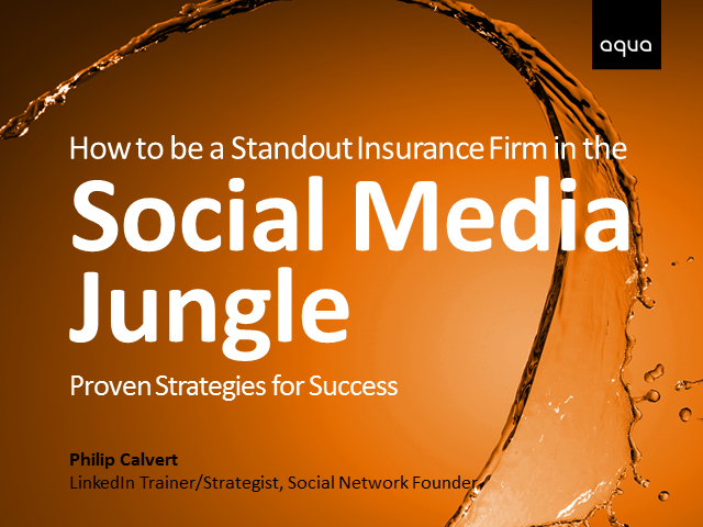 How to be a Standout Insurance Firm in the Social Media jungle