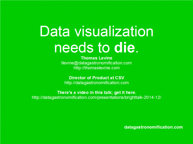 Data Visualization Needs to Die