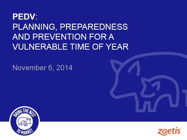 PEDv: Planning, preparedness and prevention for a vulnerable time of year