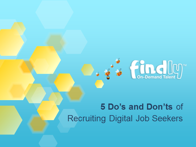 The 5 Dos and Don'ts of Recruiting Digital Job Seekers