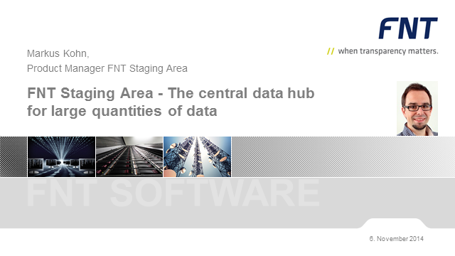 FNT Staging Area - The central data hub for large quantities of data