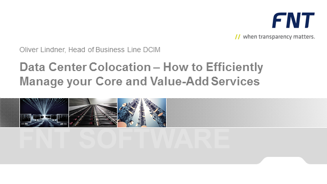 Data Center Colocation: How to Efficiently Manage your Core and Value-Add Servic