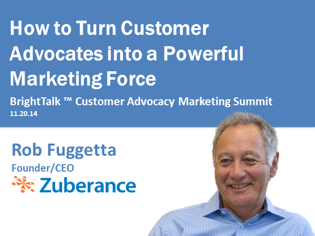 How to Turn Customer Advocates into a Powerful Marketing Force