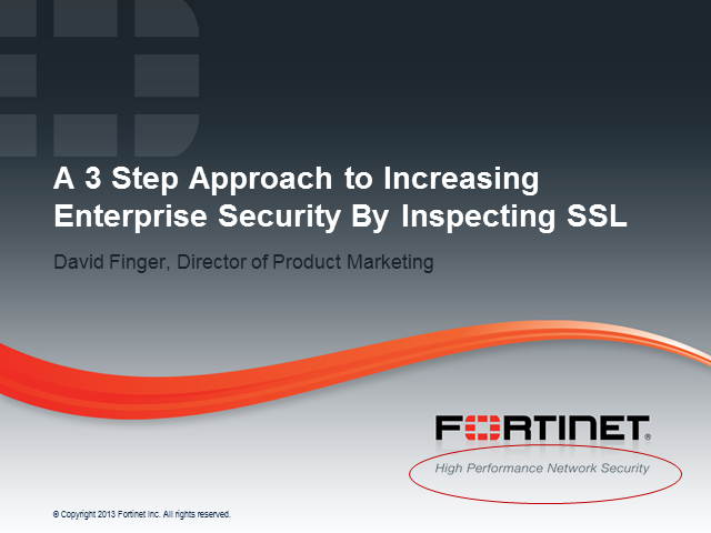 A 3 Step Approach to Increasing Enterprise Security By Inspecting SSL