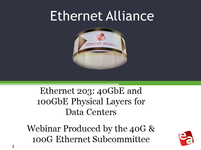 Ethernet 203: 40GbE and 100GbE Physical Layers for Data Centers