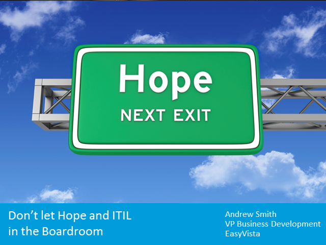 Keep Hope and ITIL out of the Boardroom When Creating a New IT Strategy