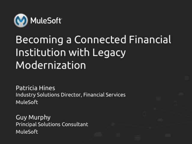 Becoming a Connected Financial Institution with Legacy Modernization
