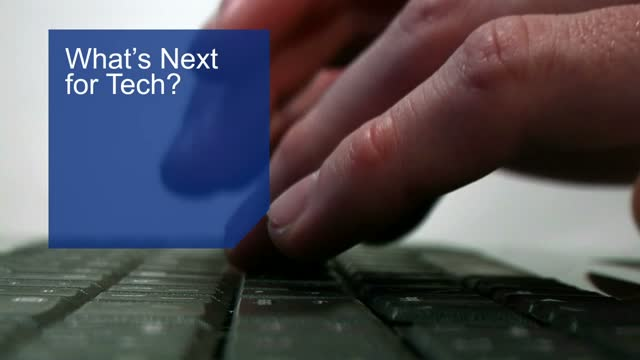 What's Next for Tech?