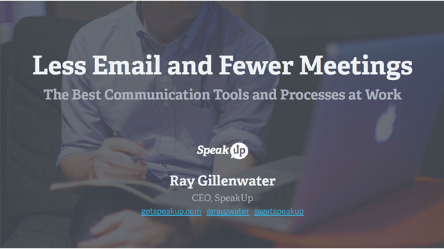 Less Email & Fewer Meetings – The Best Communication Tools & Processes @ Work
