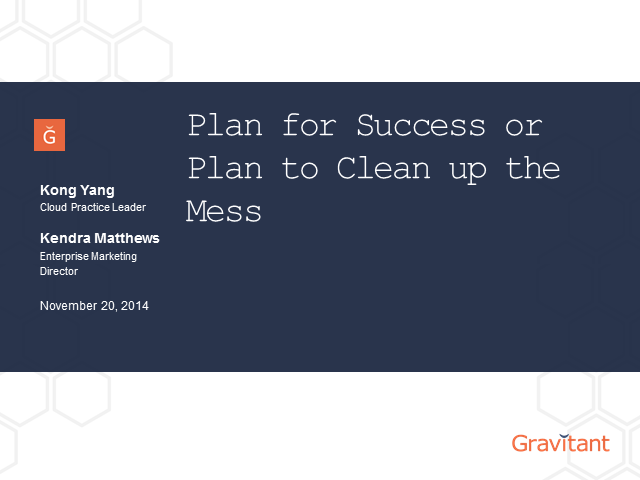Plan for Success or Plan to Clean Up the Mess