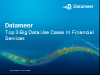 Top 3 Big Data Use Cases In Financial Services