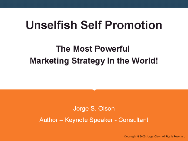 Unselfish Self Promotion