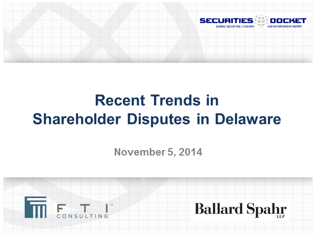 Recent Trends in Shareholder Disputes in Delaware
