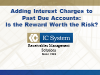 Adding Interest Charges to Past Due Accounts. Is the Reward worth the Risk?