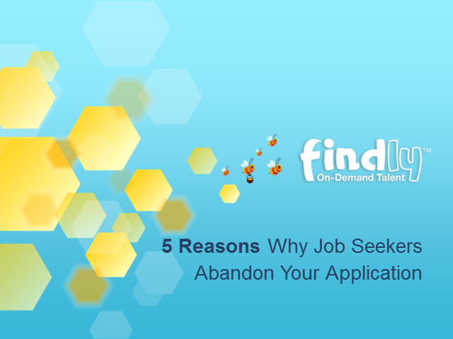 5 Reasons Why Job Seekers Abandon Your Application