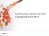 Continuous Delivery for the Distributed Enterprise