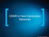 OSNR in Next-Generation Networks