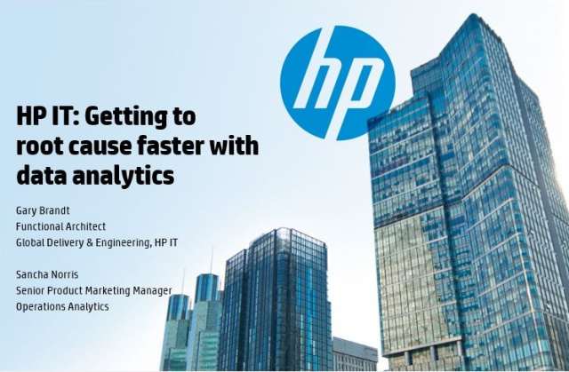 HP IT:  Getting to the root cause faster with data analytics