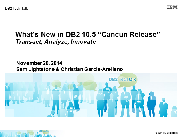 "What's New in DB2 10.5 ""Cancun Release"""