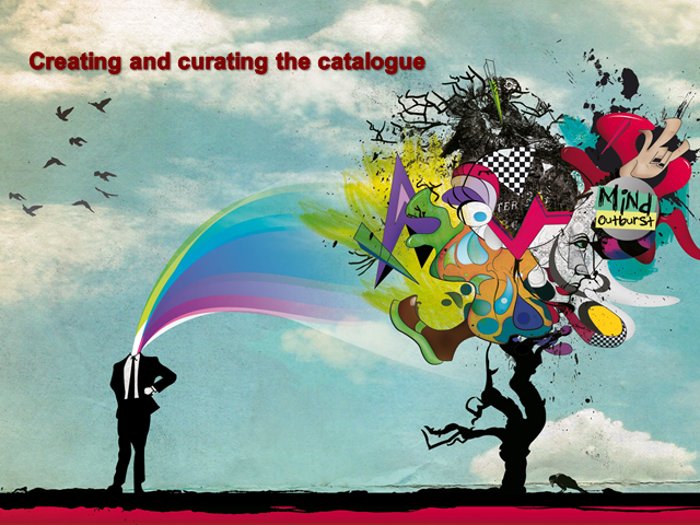 Creating and Curating the Catalogue