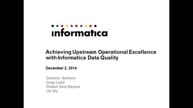 Achieving Upstream Operational Excellence with Informatica Data Quality