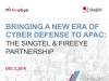 Bringing a New Era of Cyber Defense to APAC:  The SingTel & FireEye Partnership