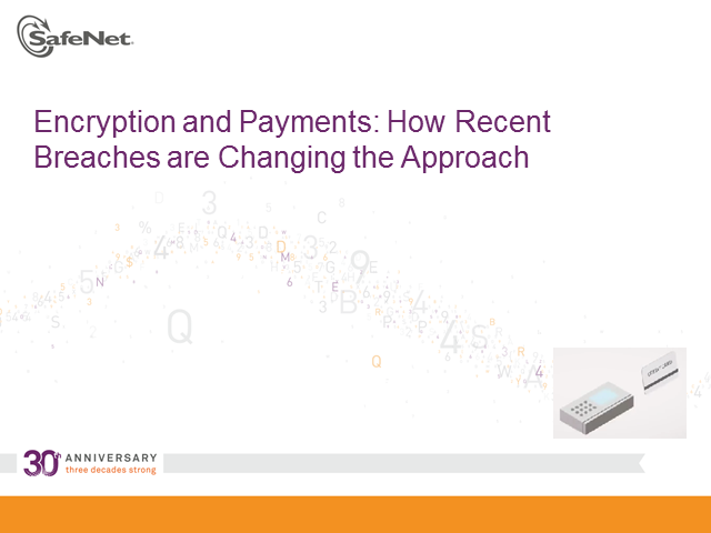 Encryption and Payments: How Recent Breaches are Changing the Approach