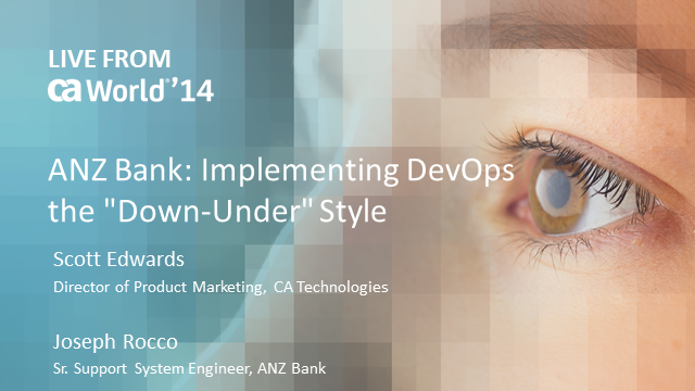 "Live, from CA World! ANZ Bank: Implementing DevOps  the ""Down-Under"" Style"