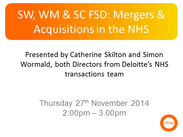 SW, WM & SC FSD: Mergers & Acquisitions in the NHS