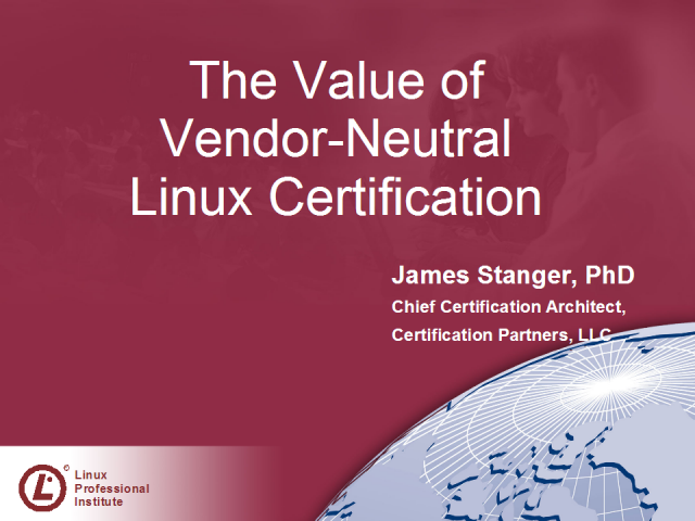 The Value of Vendor-Neutral Linux Certification