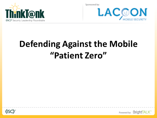 "Defending Against the Mobile ""Patient Zero"""