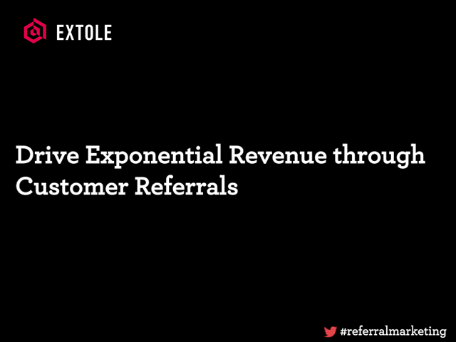 Drive Exponential Revenue through Customer Referrals