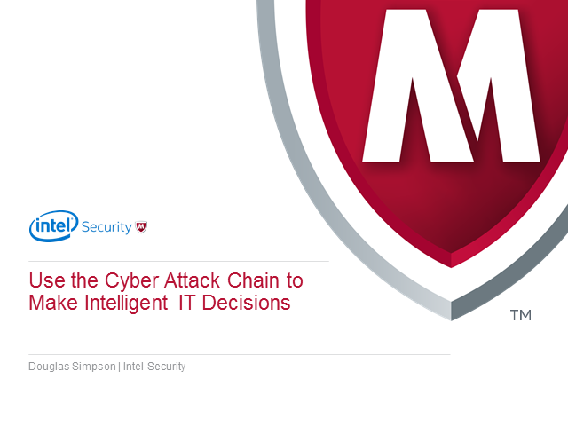 Use the Cyber Attack Chain to Make Intelligent  IT Decisions