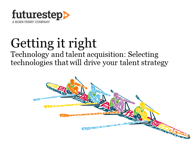 Getting it right: Technology and Talent Acquisition