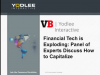 Financial Tech is Exploding: Panel of Experts Discuss How to Capitalize