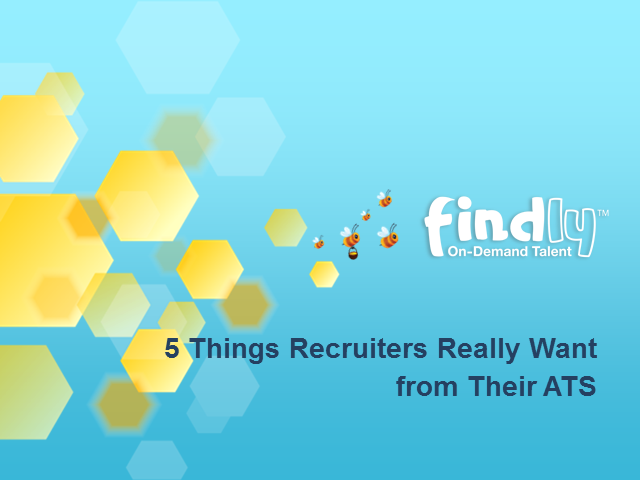 5 Things Recruiters Really Want from Their ATS