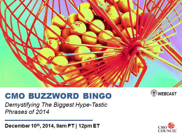 CMO Buzzword Bingo: Demystifying The Biggest Hype-Tastic Phrases of 2014