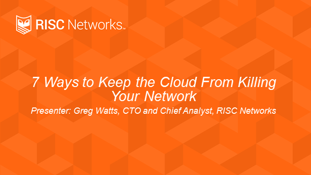7 Ways to Keep the Cloud from Killing Your Network