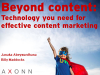 Beyond content: Technology you need for effective content marketing