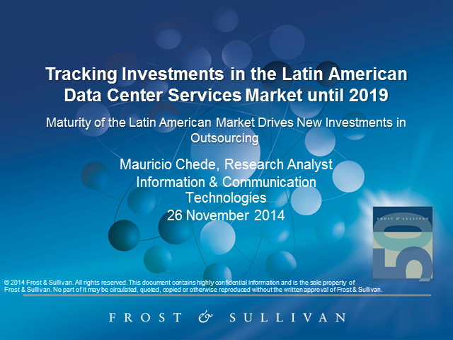 Tracking Investments in Latin America's Data Center Services Market until 2019
