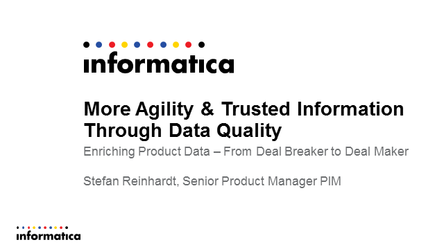 More Agility and Trusted Information through Data Quality