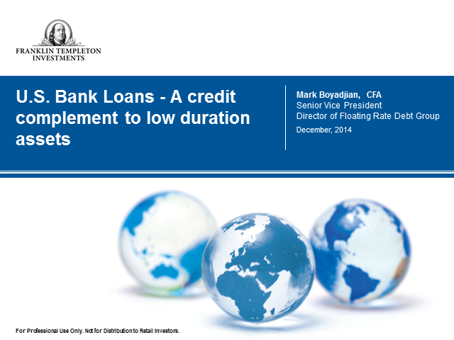 U.S. Floating Rate Loans -  A credit complement to low duration assets