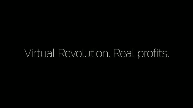 Video: Virtual Revolution. Real Profits.