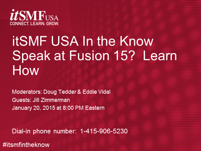 itSMF USA In the Know Podinar - Speak at FUSION 15? Learn How...