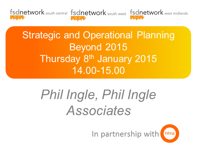 WM, SC & SW FSD, Strategic and Operational Planning Beyond 2015
