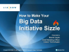 How to Make Your Big Data Initiative Sizzle